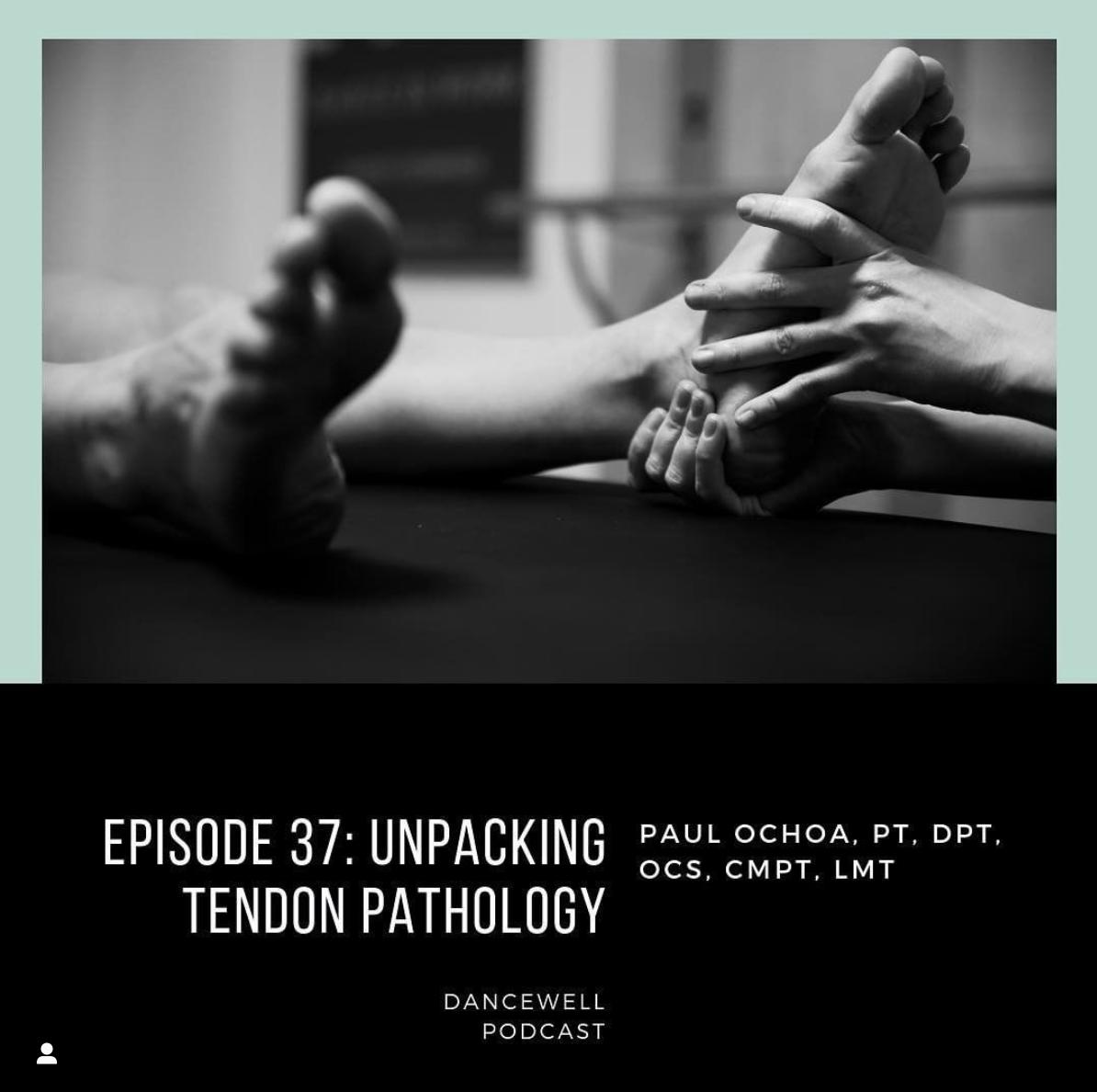 DanceWell Podcast: Unpacking Tendon Pathology